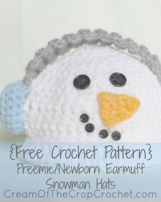 Cream Of The Crop Crochet ~ Preemie/Newborn Earmuff Snowman Hats {Free Crochet Pattern}