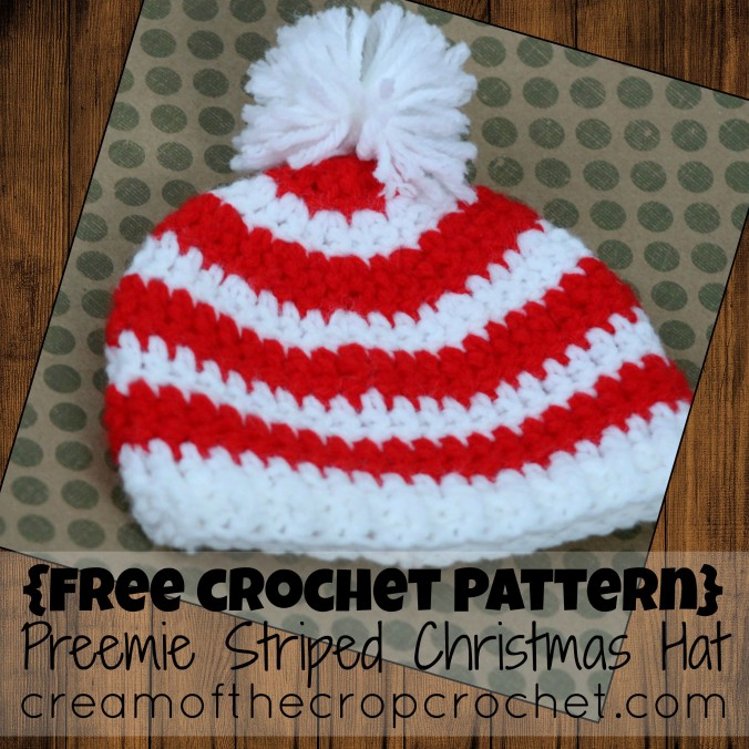 Cream Of The Crop Crochet ~ Preemie Striped Christmas Hat {Free Crochet Pattern}