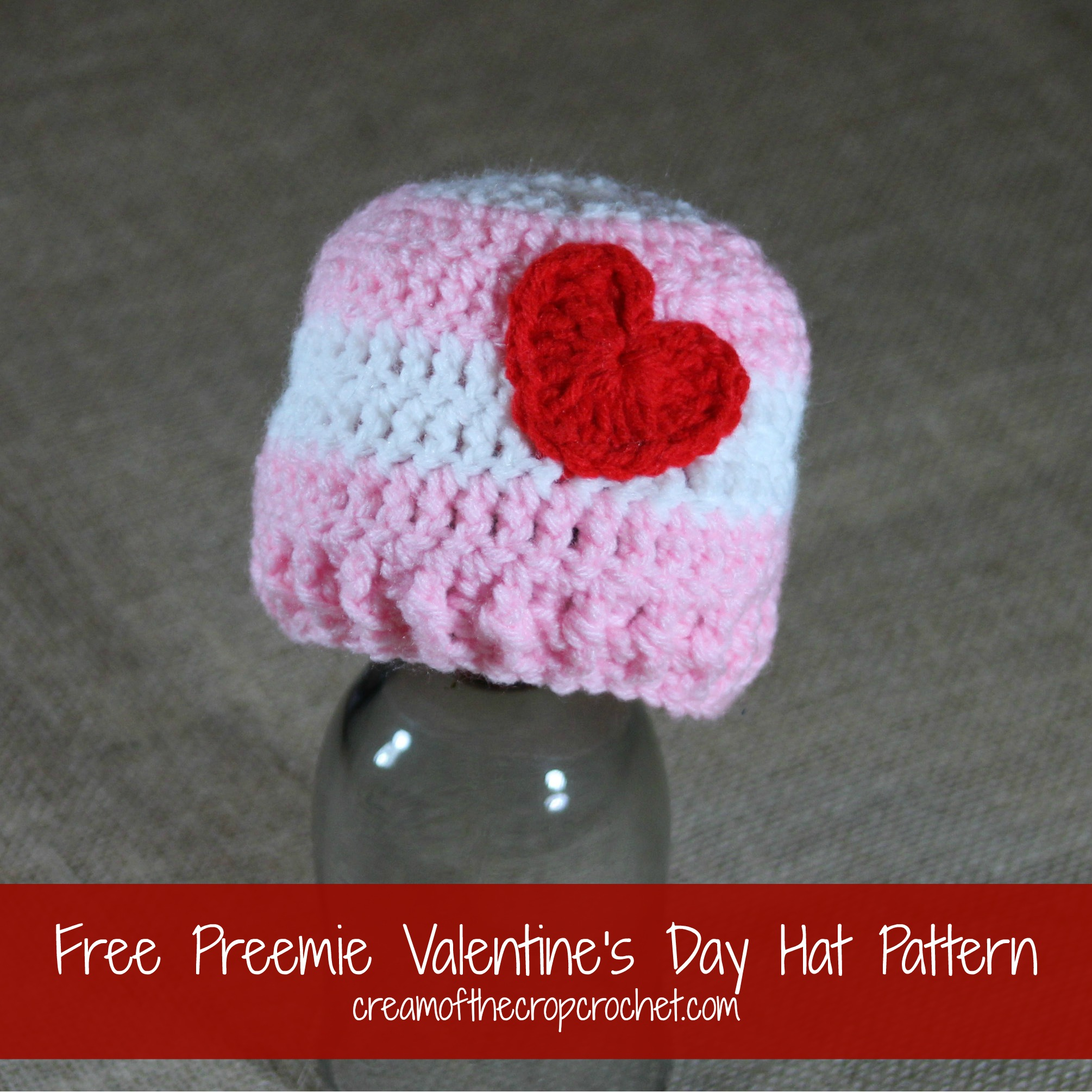 Cream Of The Crop Crochet ~ Preemie Valentine's Day Hat {Free Crochet Pattern}