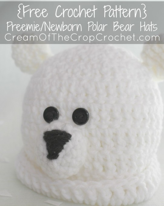 Cream Of The Crop Crochet ~ Preemie/Newborn Polar Bear Hats {Free Crochet Pattern}