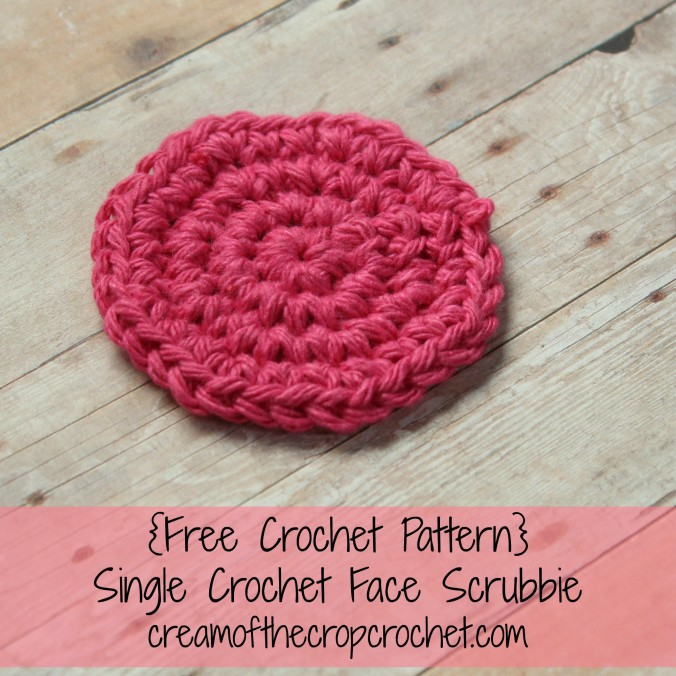 Cream Of The Crop Crochet ~ Single Crochet Face Scrubbie {Free Crochet Pattern}