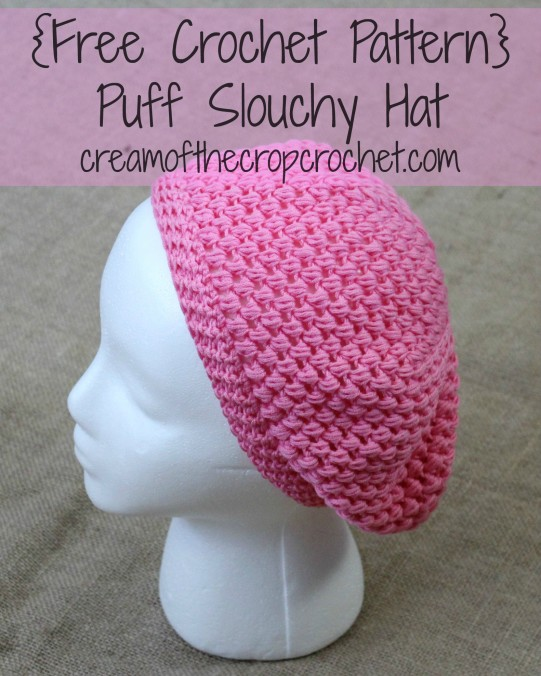 Cream Of The Crop Crochet ~ Puff Slouchy Hat {Free Crochet Pattern}