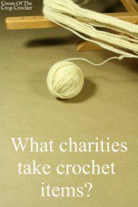 What charities take crochet items? | Cream Of The Crop Crochet
