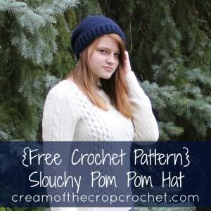 Cream Of The Crop Crochet ~ Slouchy Pom Pom Hat {Free Crochet Pattern}