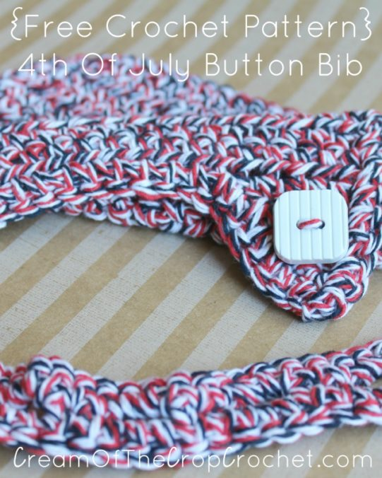 Cream Of The Crop Crochet ~ 4th Of July Button Bib {Free Crochet Pattern}