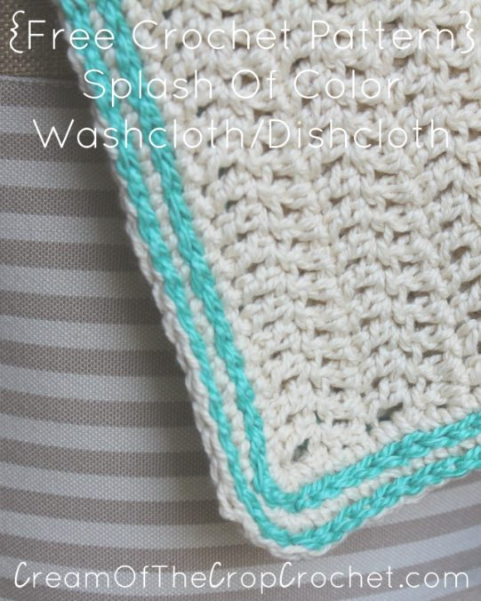 Cream Of The Crop Crochet ~ Splash Of Color Washcloth/Dishcloth {Free Crochet Pattern}