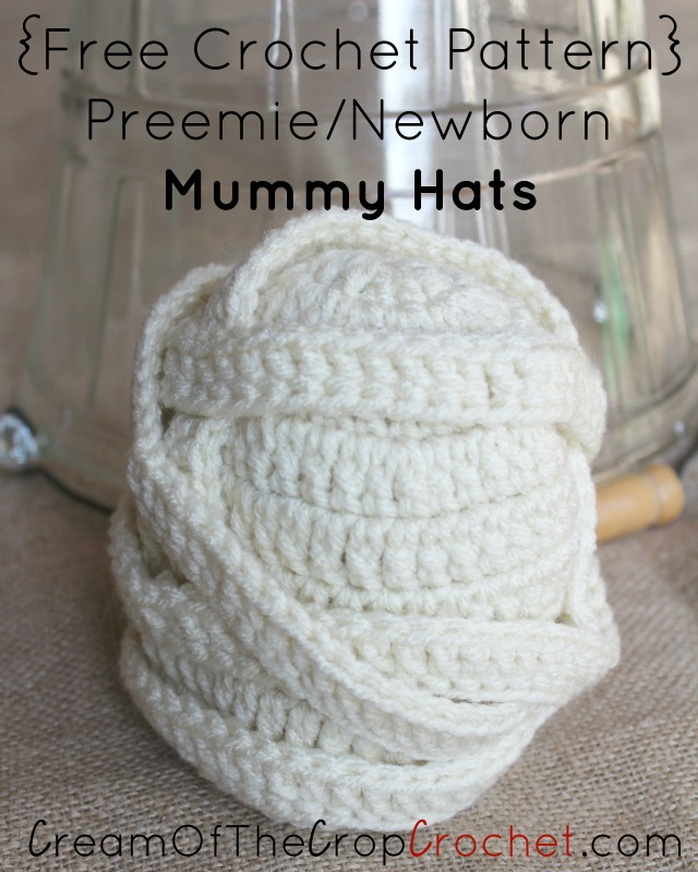 Preemie Newborn Mummy Hat Crochet Pattern   Cream Of The Crop Crochet
