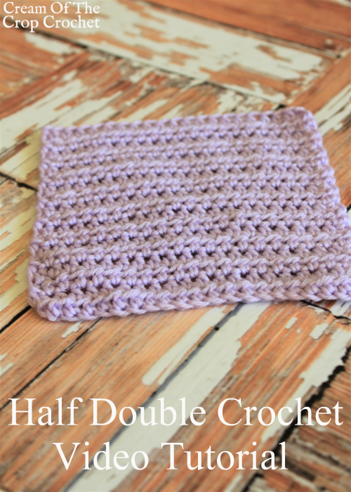Half Double Crochet Video Tutorial | Cream Of The Crop Crochet