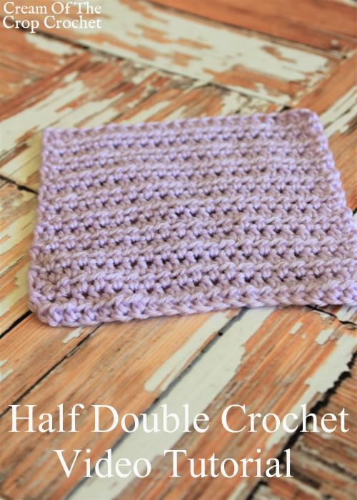 Half Double Crochet Video Tutorial | Cream Of The Crop Crochet