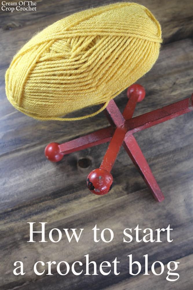 How to start a crochet blog   Cream Of The Crop Crochet