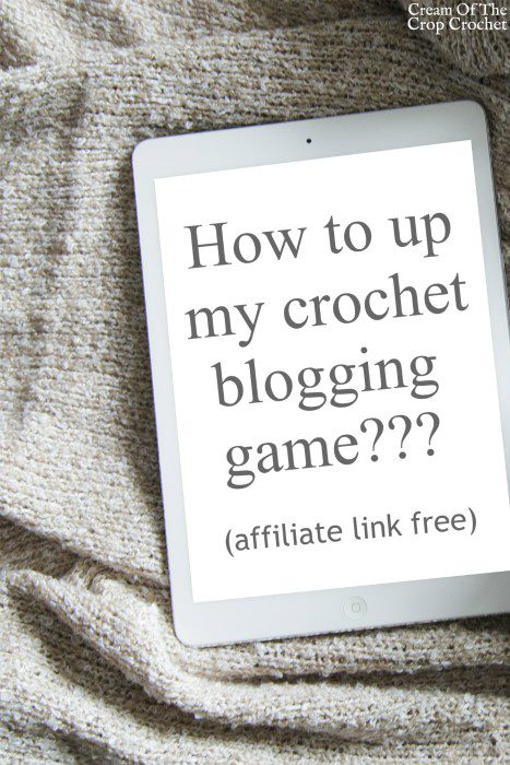 How to up my crochet blogging game??? | Cream Of The Crop Crochet