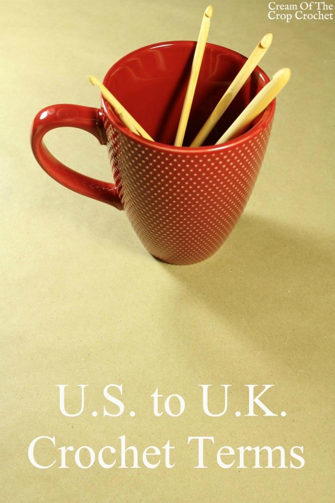 U.S. to U.K. Crochet Terms   Cream Of The Crop Crochet
