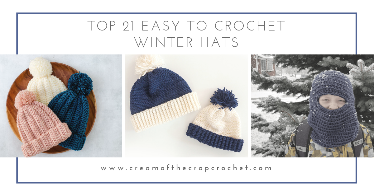 30f6a8f7592fa0 Top 21 Easy to Crochet Winter Hats | Cream Of The Crop Crochet