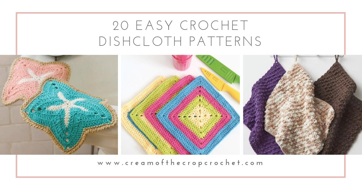 20 Easy Crochet Dishcloth Patterns Cream Of The Crop Crochet